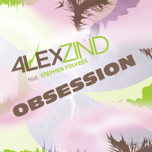Alex Zind feat. Stephen Folkers - OBSESSION