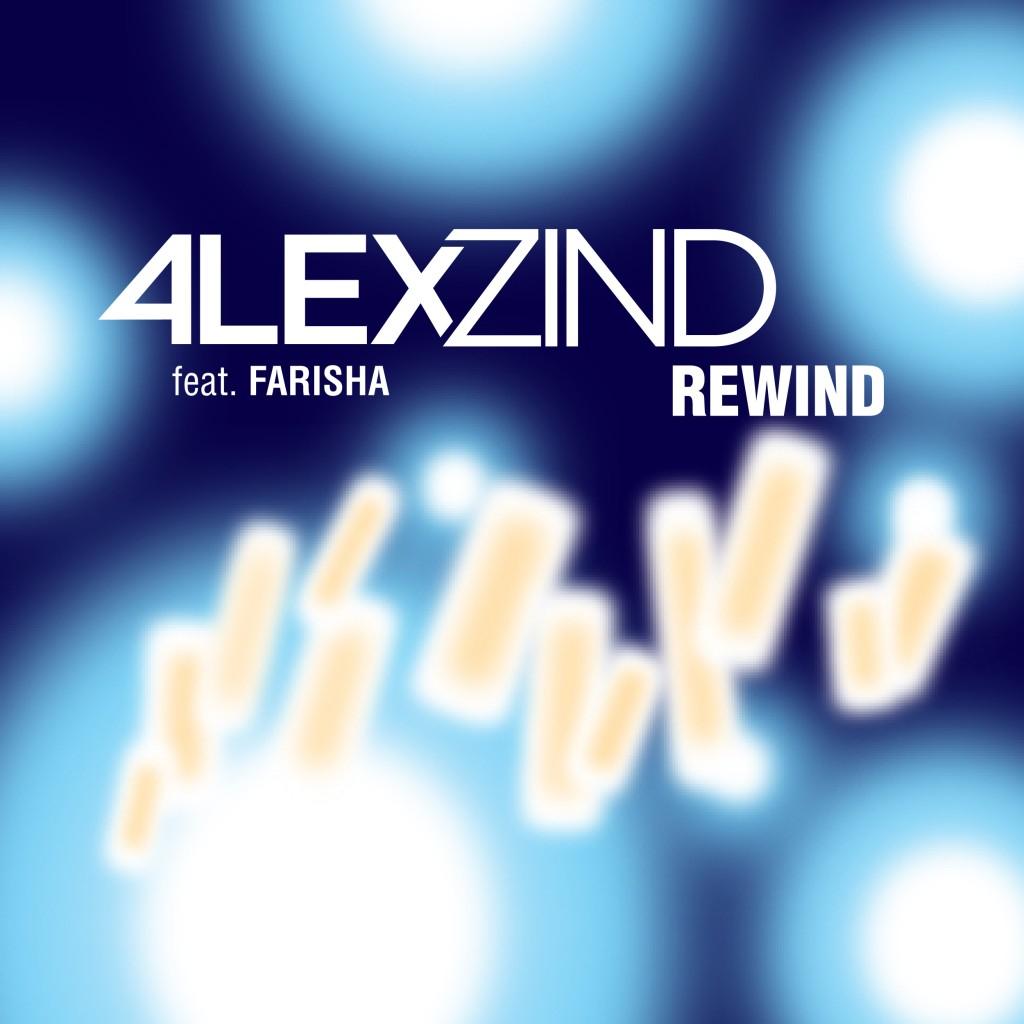 """Alex Zind feat. Farisha """"REWIND"""""""